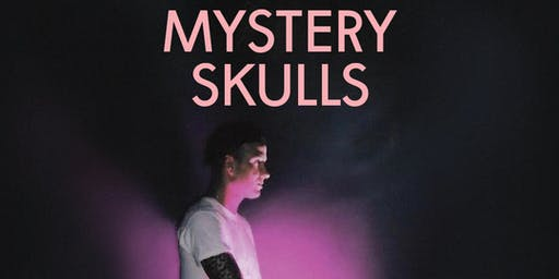 MYSTERY SKULLS with PHANGS and SNOWBLOOD