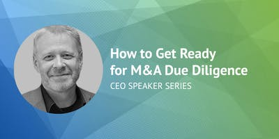 CEO Speaker Series: How to Get Ready for M&A Due Diligence - Victoria