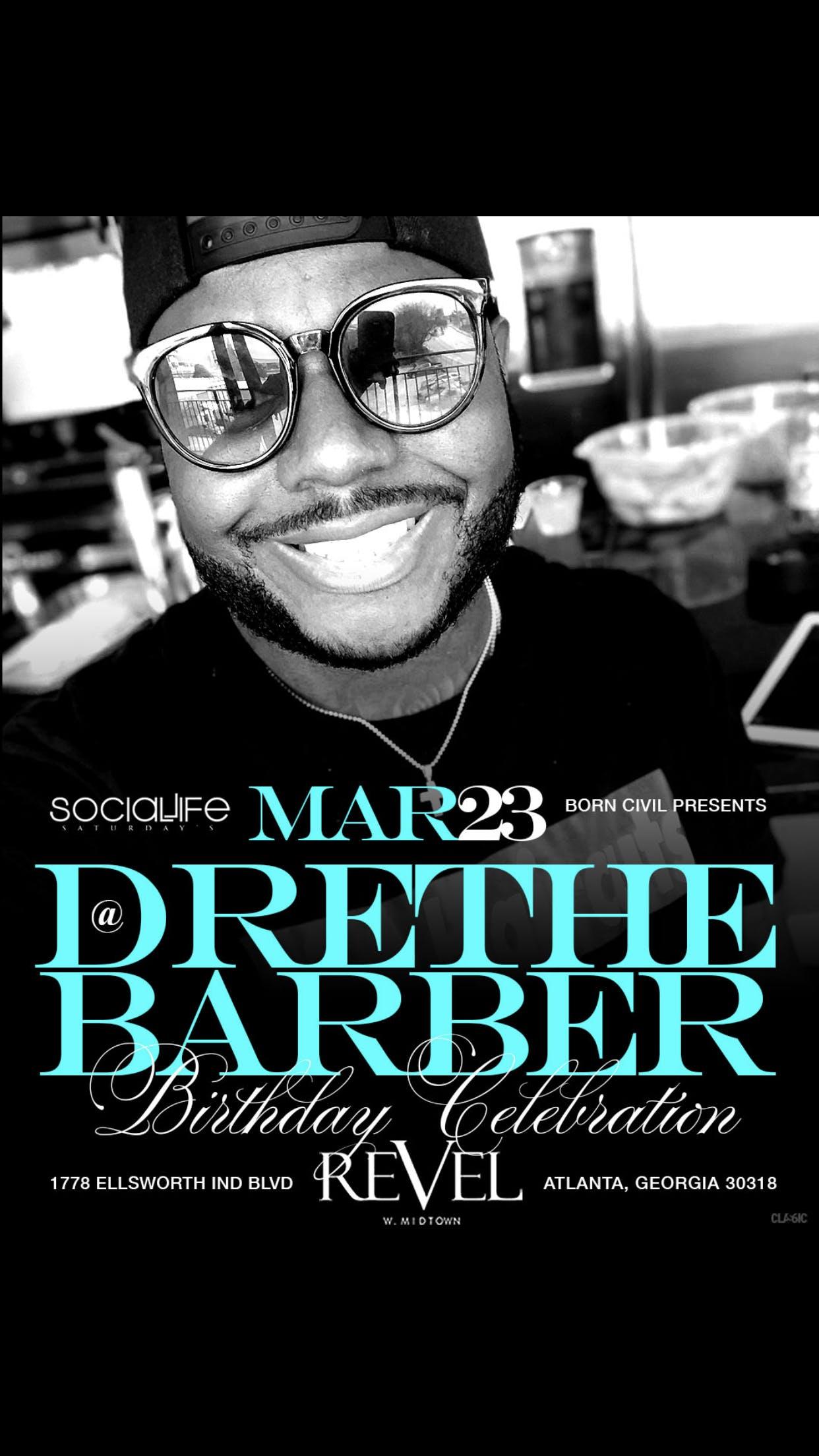 Dre the Barber's Official Birthday Celebratio