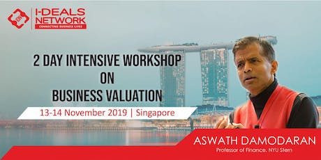 Business Valuation with Aswath Damodaran | 13th - 14th Nov 2019 | Singapore tickets