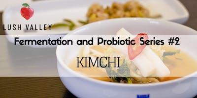 Fermentation & Probiotic Workshop #2: Kimchi & Chutney
