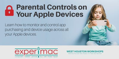 Parental Controls on Your Apple Devices - Free - Experimac West Houston