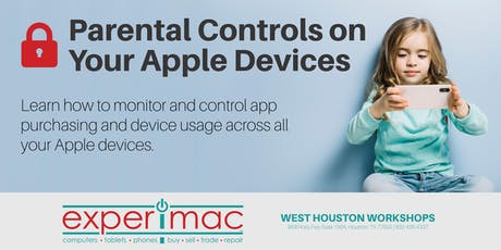 Parental Controls on Your Apple Devices - Free - Experimac West Houston tickets