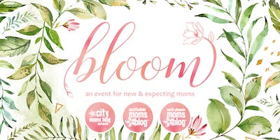 Bloom {An Event for all Moms, especially new & expecting Moms}