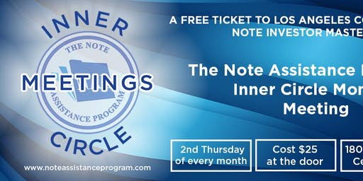 Inner Circle Mortgage Note Meetings - by The Note Assistance Program