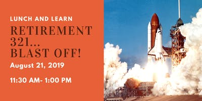 Lunch and Learn Seminar- Retirement 321...Blast Off!