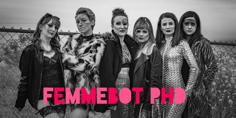 Femmebot PhD Comedy Hour! tickets