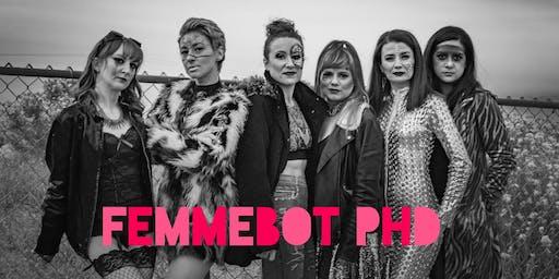 Femmebot PhD Comedy Hour!