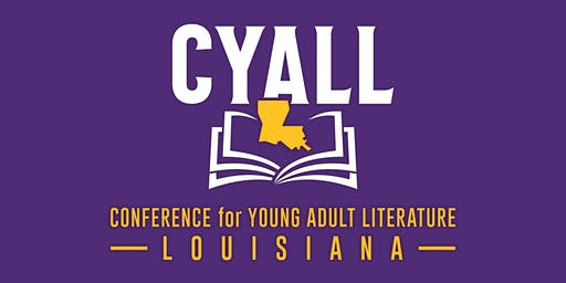 2019 Conference for Young Adult Literature - Louisiana (CYALL)
