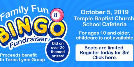FAMILY FUN BINGO FUNDRAISER RESCEDULED FOR OCT. 5, 2019.(Sponsored by the North Texas Lyme Group) tickets
