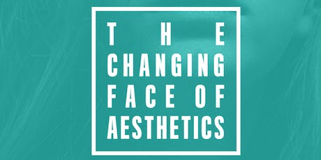 The Changing Face of Aesthetics tickets