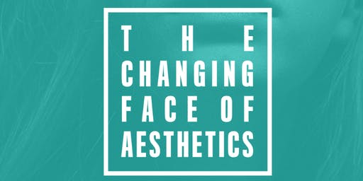 The Changing Face of Aesthetics