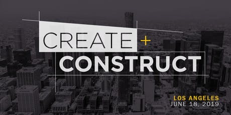 CREATE+CONSTRUCT Los Angeles 2019 tickets