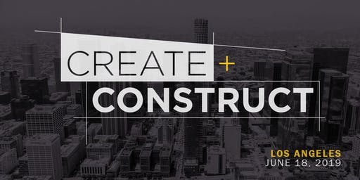 CREATE+CONSTRUCT Los Angeles 2019