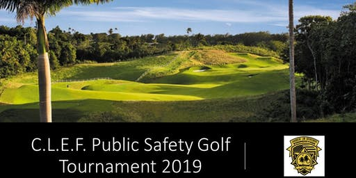 C.L.E.F. PUBLIC SAFETY GOLF CLASSIC 2019