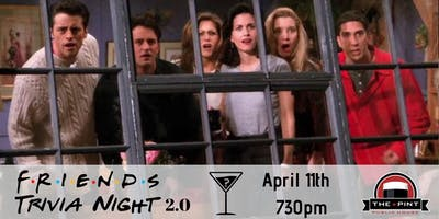 Friends Trivia Night 2.0 April 11th 730pm The Pint Vancouver