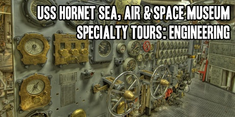 USS Hornet Aircraft Carrier Propulsion Engineering Tour  tickets