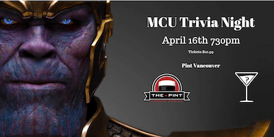 Marvel Movie Trivia - April 16th 730pm The Pint Vancouver