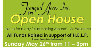OPEN HOUSE - Tranquil Acres Inc.