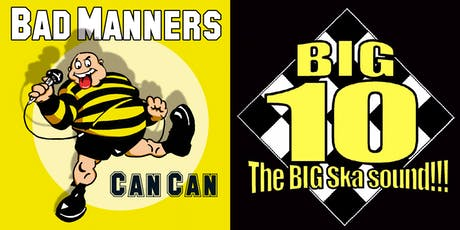 Bad Manners & Big 10 tickets