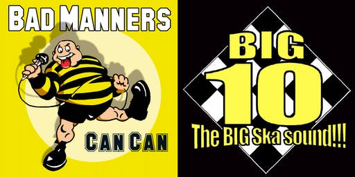 Bad Manners & Big 10