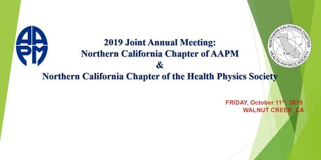 2019 Joint Annual Meeting: Northern California Chapter of AAPM  &  Northern California Chapter of the Health Physics Society tickets