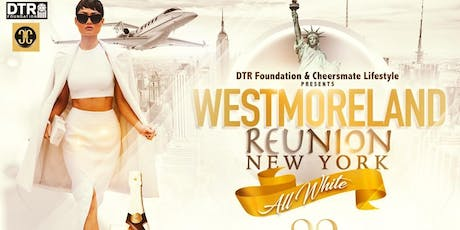 DTR Foundation and Cheersmate Lifestlye Westmoreland Reunion New York - All White Party tickets