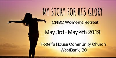MY STORY FOR HIS GLORY - CNBC Women's Retreat