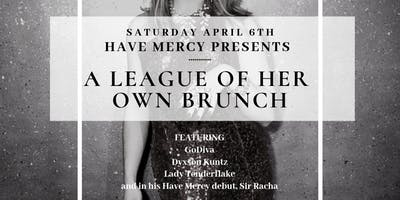 A League Of Her Own Brunch at Have Mercy