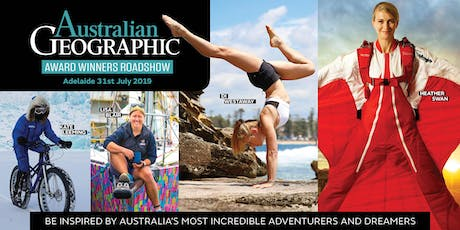Australian Geographic Awards Roadshow – Adelaide 1 August 2019 tickets