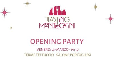 """TASTING MONTECATINI """"OPENING PARTY"""""""