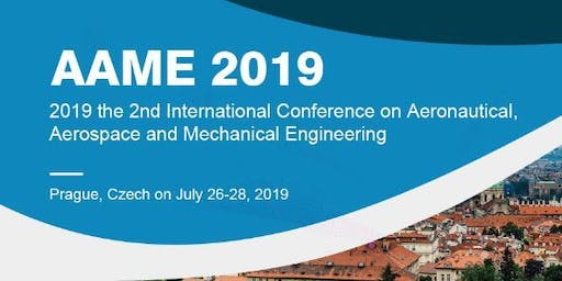 2019 2nd International Conference on Aeronautical, Aerospace and Mechanical Engineering (AAME 2019)