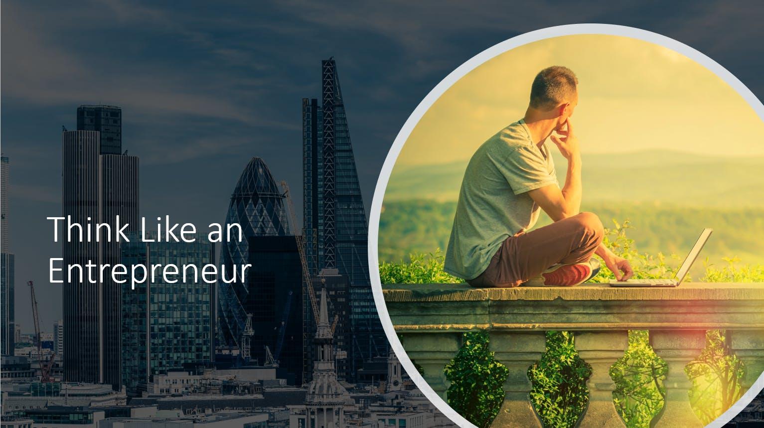 Think Like an Entrepreneur - London 13th September