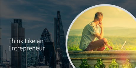 Think Like an Entrepreneur - London 22nd November tickets