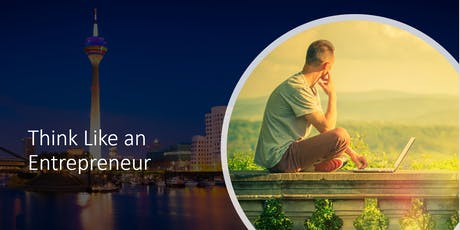 Think Like an Entrepreneur - Düsseldorf 18th October tickets