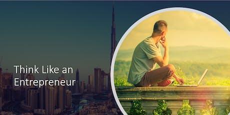 Think Like an Entrepreneur - Dubai 15th November tickets