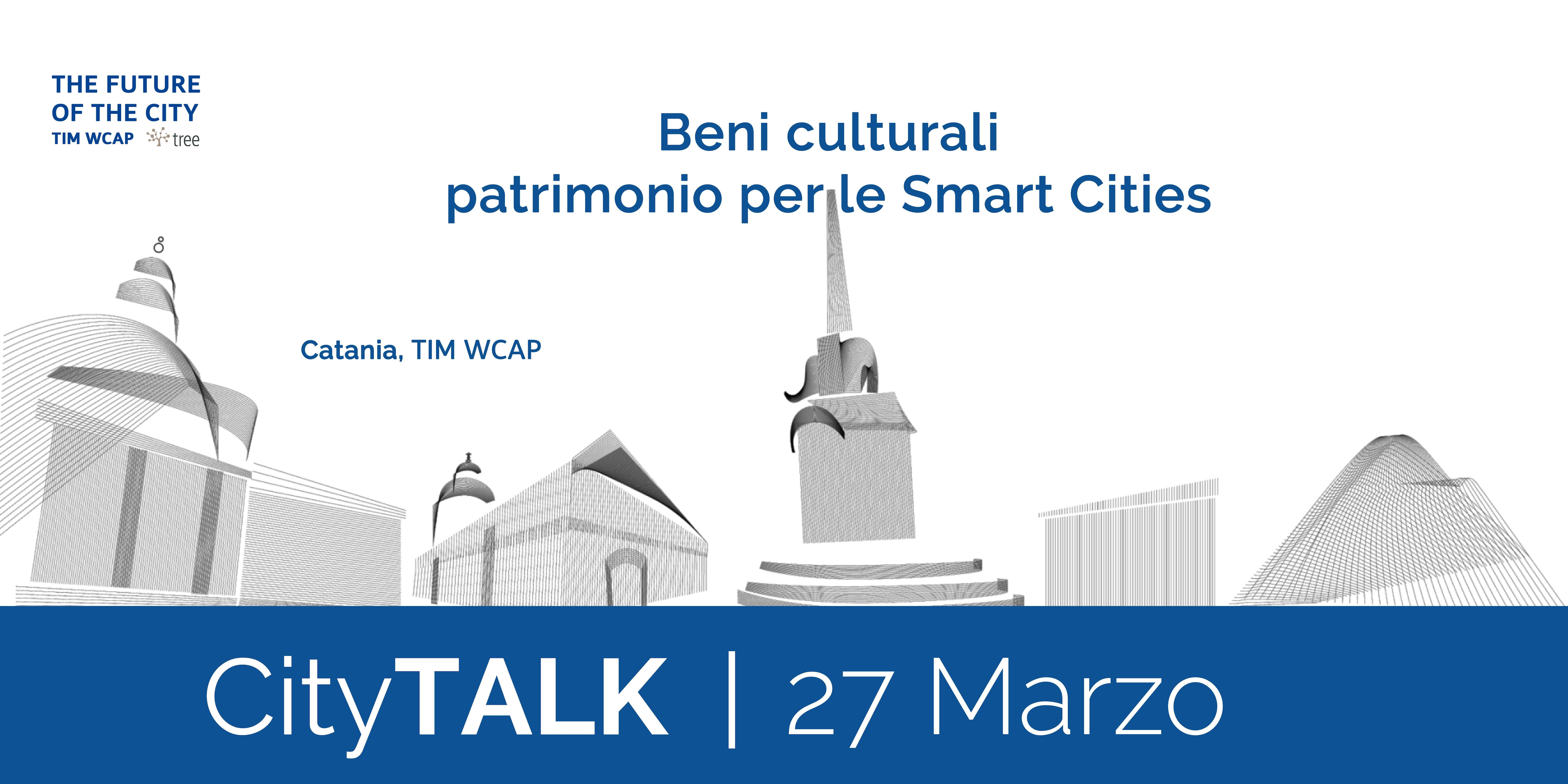 City Talk #5 - Beni culturali, patrimonio del