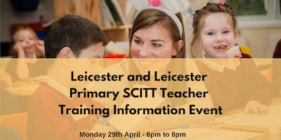 Leicester Primary SCITT & School Direct Routes into Teaching Open Evening