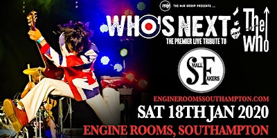 Whos Next + The Small Fakers (Engine Rooms, South