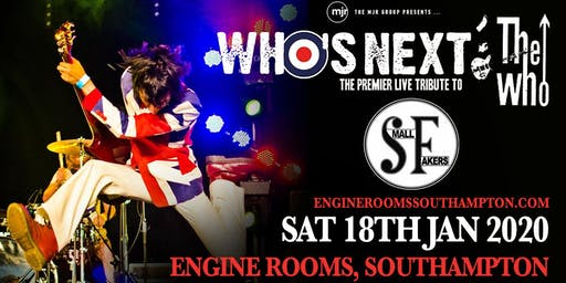 Who's Next + The Small Fakers (Engine Rooms, Southampton)