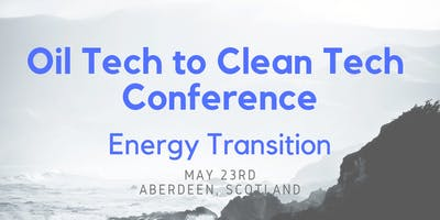 Oil Tech to Clean Tech Conference