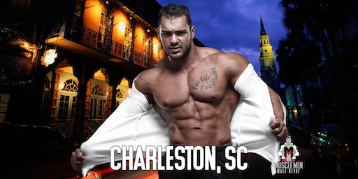 Muscle Men Male Strippers Revue Show & Male Strip Club Shows Charleston SC 8pm-10pm