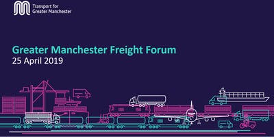 April 2019 Greater Manchester Freight Forum