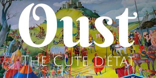 OUST: The Cute D'etat