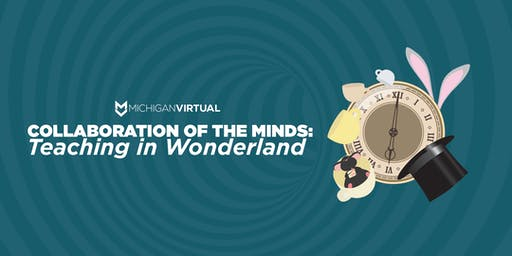 Michigan Virtual: Collaboration of the Minds 2019, sponsored and co-hosted by Grand Ledge Public Schools
