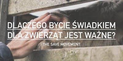 The Save Movement - aktywizm prozwierzęcy + projek