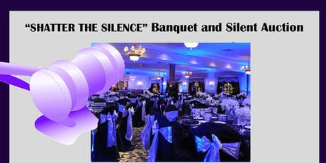 """Shatter the Silence"" Banquet and Silent Auction tickets"