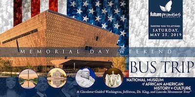 National Museum of African American History & Culture **Memorial Day Weekend** Charter Bus Trip