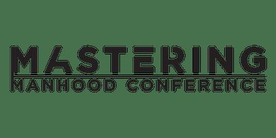 Mastering Manhood Conference 2019