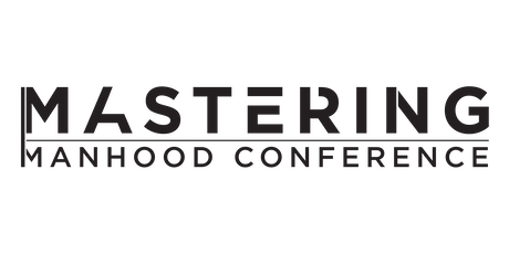 Mastering Manhood Conference 2019 tickets